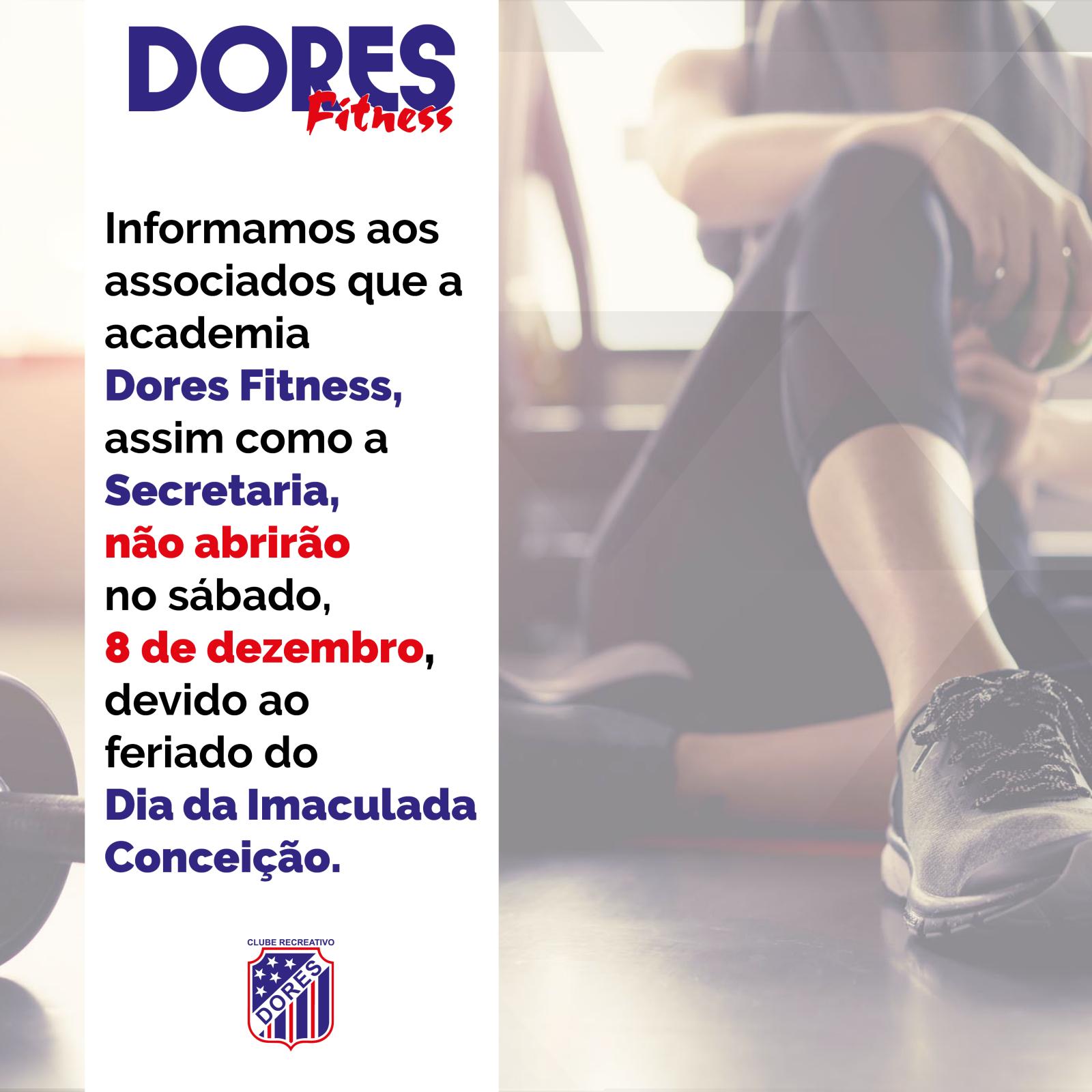 Dores Fitness não abrirá no sábado