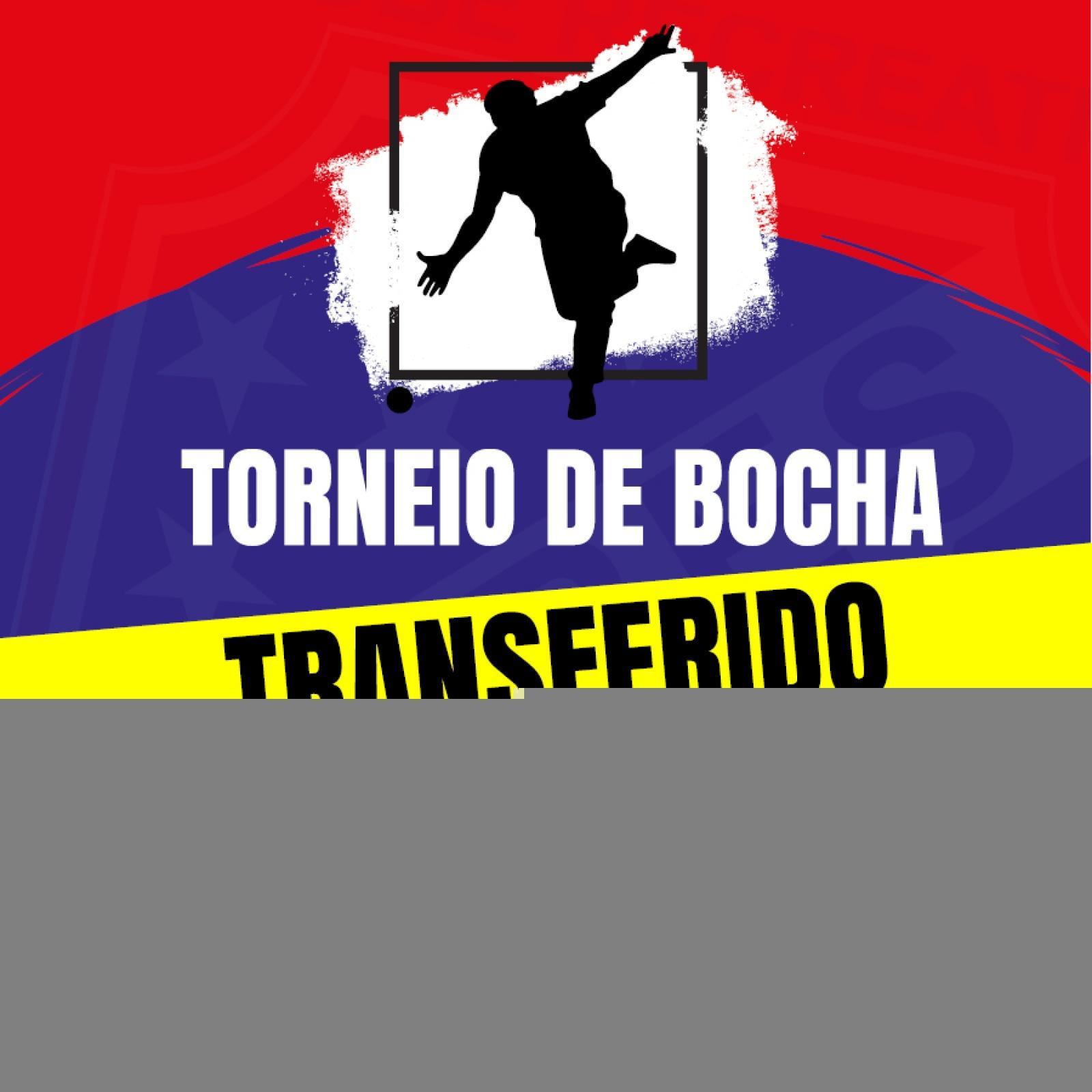 Torneio de Bocha transferido